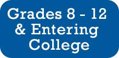8 - 12 Grades and College